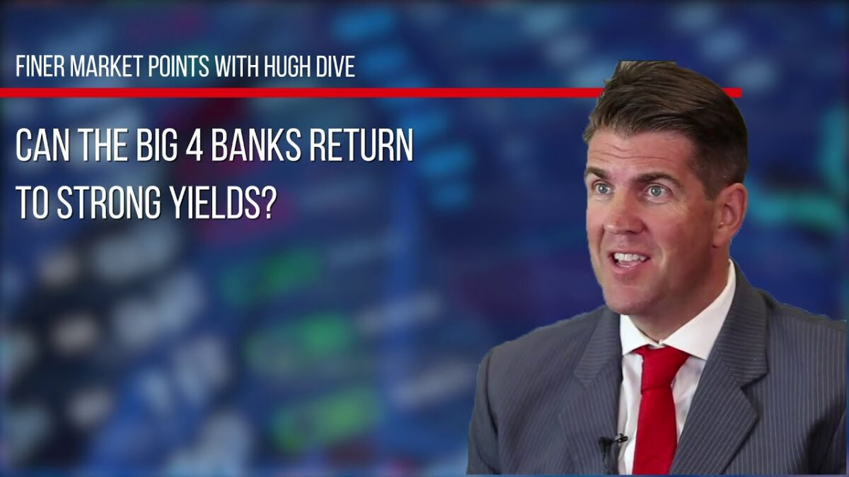 Can the big four banks return to strong yields?